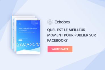 Quel est le meilleur moment pour publier sur Facebook?