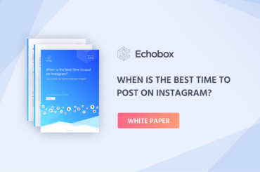 When is the best time to post Instagram? Echobox white paper