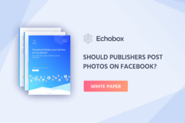 Echobox Research: Should publishers post photos on Facebook?