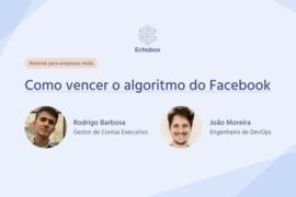 Echobox Resources_Como vencer o algoritmo do Facebook